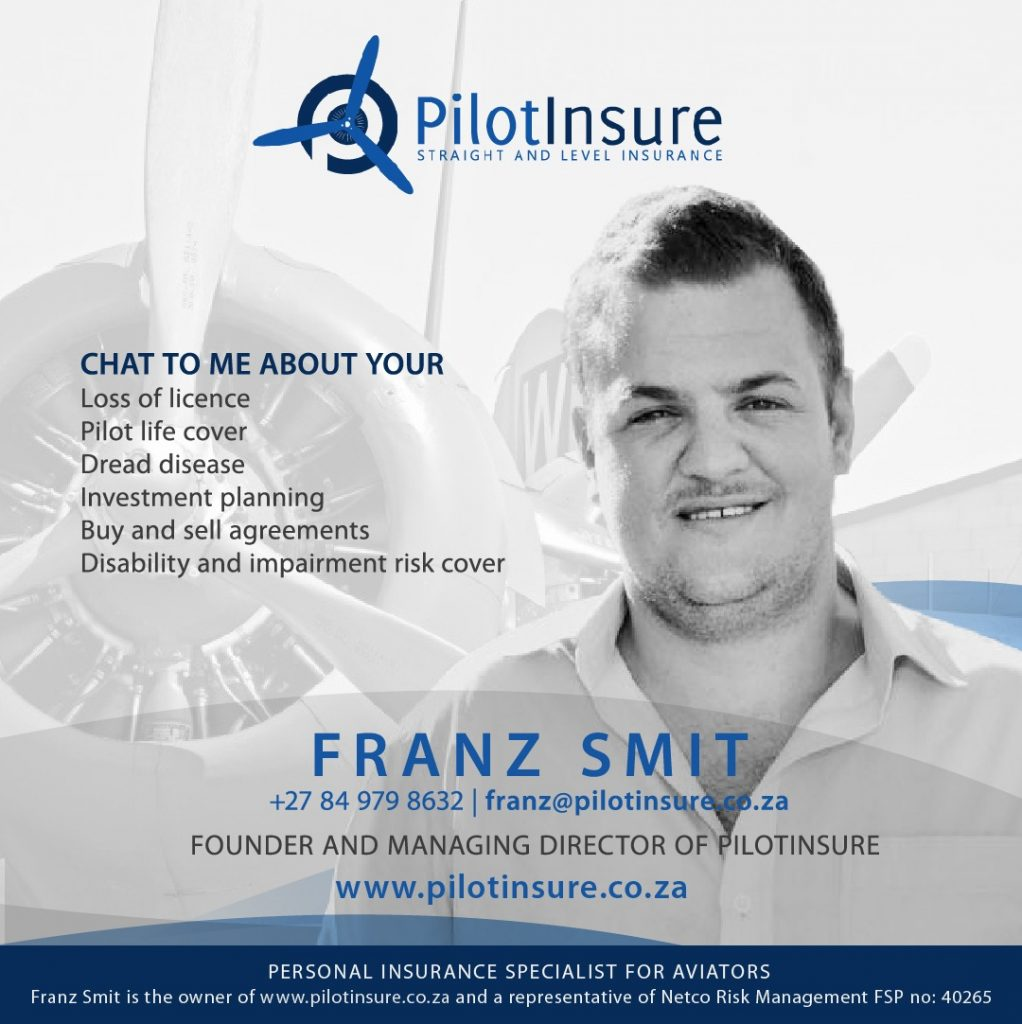Franz Smit of PilotInsure specialises in loss of licence, pilot life cover, dread disease, investment planning, buy and sell agreements, disability and impairment risk cover for pilots.